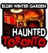 A HAUNTED EVENING at the ELGIN WINTER  GARDEN THEATRE Featuring a Behind-the-Scenes Haunted Tour of the WORLD'S ONLY Double-Decker, Vaudevillian-era Theatre!