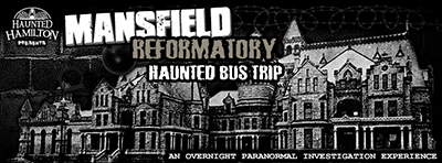".:: MANSFIELD REFORMATORY Haunted Bus Trip presented by Haunted Hamilton ::. One of the MOST HAUNTED Prisons in the Entire World! As seen on ""Ghost Adventures"", ""Ghost Hunters"", ""Scariest Places on Earth"", ""Ghost Hunters Academy"", the ""Travel Channel"", ""My Ghost Story"", and more!"