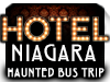 Saturday, January 30, 2016, 4pm - 2am  HOTEL NIAGARA Haunted Bus Trip