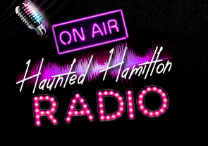 The Haunted Hamilton Radio Show